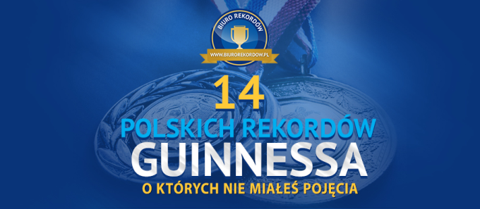 14 polskich rekordów Guinnessa, októrychniemiałeś pojęcia - infografika