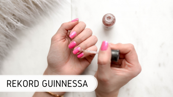 Rekord Guinnessa - malowanie paznokci