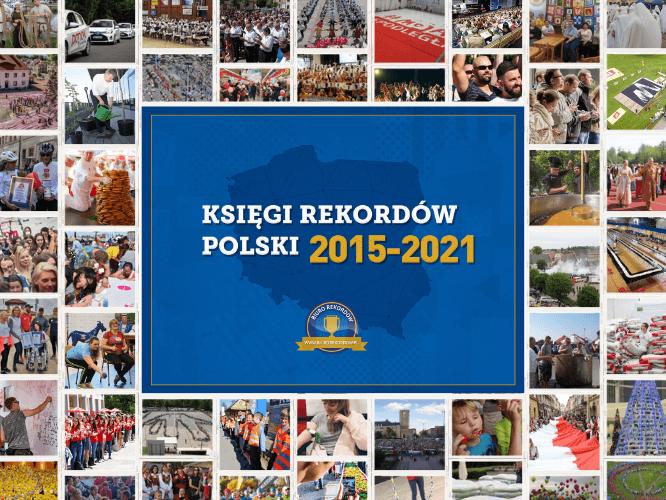 Księgi Rekordów Polski 2015-2021